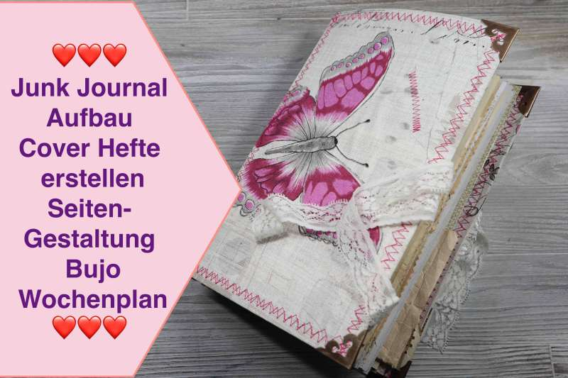 Junk Journal Aufbau Cover Hefte erstellen Seitengestaltung Bujo Wochenplan