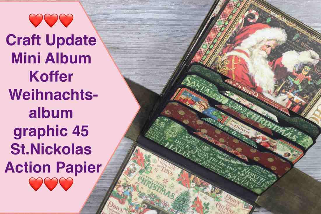 Craft Update Mini Album Koffer , Weihnachtsalbum , Graphic 45 St.Nickolas , Action Papier
