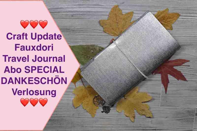 Craft Update Travel Journal Fauxdori aus Aktion BastelMaterial Abo SPECIAL DANKESCHÖN Verlosung