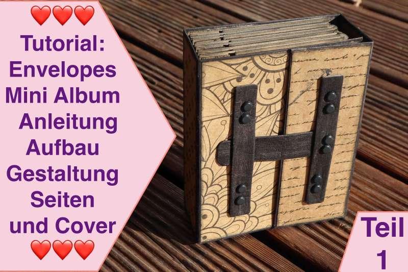 Tutorial Envelopes Mini Album Step by Step Anleitung Aufbau Seiten und HardCover Nassklebeband