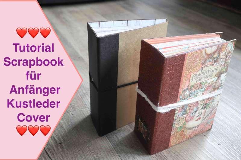 Scrapbook für Anfänger, Tutorial Scrapbook Album für Beginner, Kunstleder Scrapbook leicht Teil 1