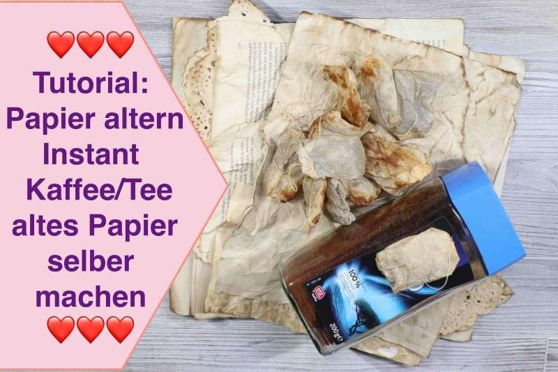 Tutorial: Papier altern mit Instant Kaffee Tee altes Papier größere Mengen Easy Props selber machen