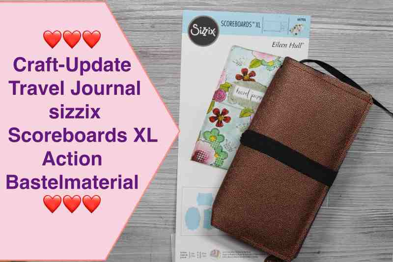 Craft update Travel Journal Fauxdori sizzix Scoreboards XL Eileen Hull Action Papier Untersetzer