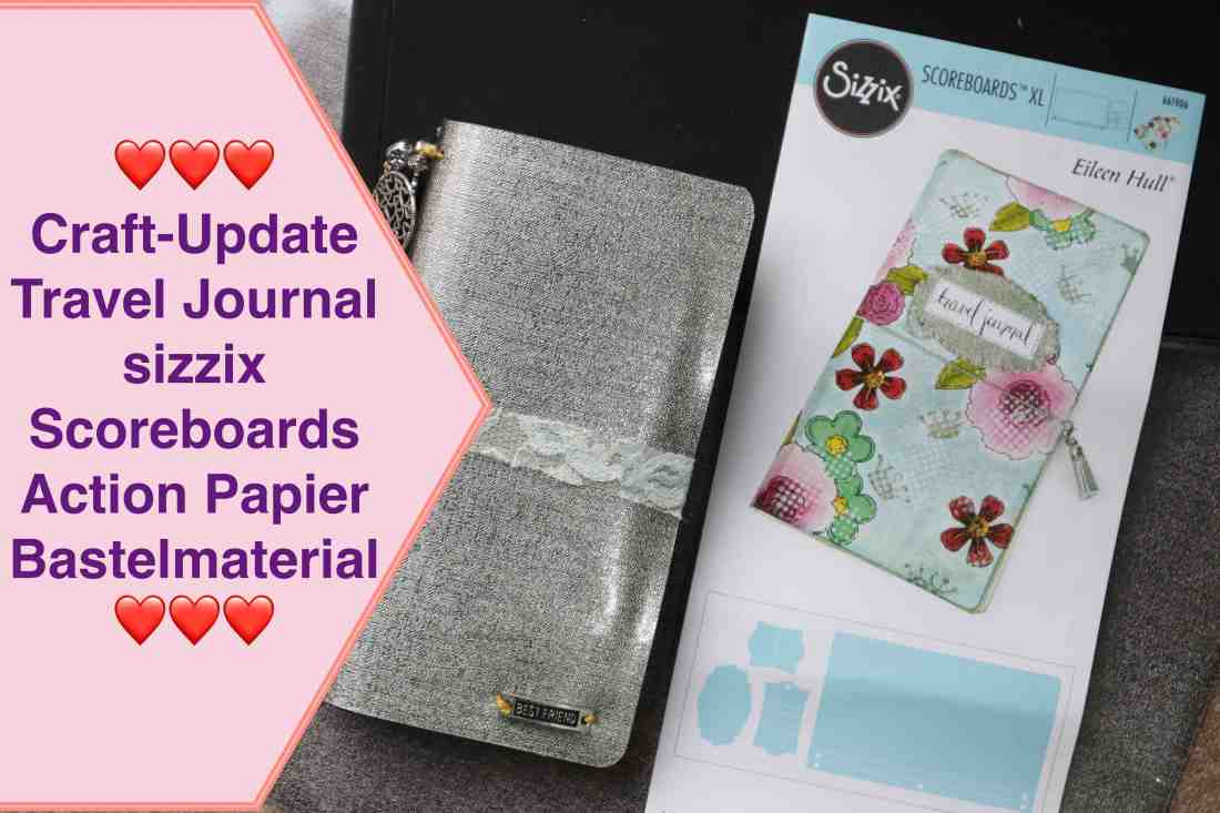 Sizzix Scoreboards XL Eileen Hull Travel Journal Produktvorstellung Inspiration
